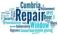 Window Repair Cumbria Word Collage, Window Door and Conservatory Repair Specialist, Doors, Windows, Conservatories, Glass, Sealed Unit, Double Glazing, Refurbishment, Replacement, Upgrades, Allerdale, Copeland, Carlisle, Eden, Workington, Cockermouth, Maryport, Whitehaven, Egremont, Cleator Moor, Bothel, Aspatria, Wigton, Silloth, Lake District